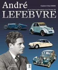 André Lefebvre- De la Voisin Laboratoire à la Citroën DS - Gijsbert-Paul Berk pdf epub