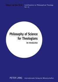 Gijsbert Van den brink - Philosophy of Science for Theologians - An Introduction.