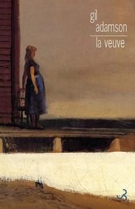 Gil Adamson - La veuve.