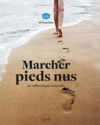 Gil Amsallem - Marcher pieds nus - La réflexologie naturelle.