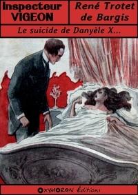 Gil Baer et René Trotet de Bargis - Le suicide de Danyèle X....