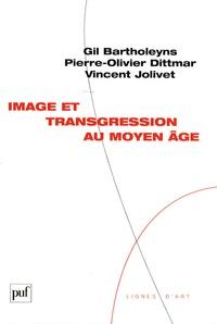 Gil Bartholeyns et Pierre-Olivier Dittmar - Image et transgression au Moyen Age.