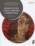 Gil Bartholeyns et Monique Bourin - Images de soi dans l'univers domestique - XIIIe-XVIe siècle.