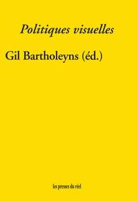 Gil Bartholeyns - Politiques visuelles.