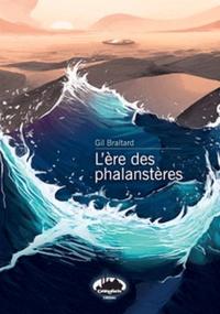 Gil Braltard - L'ère des phalanstères.