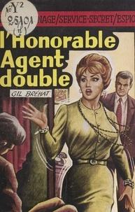 Gil Bréhat - L'honorable agent double.