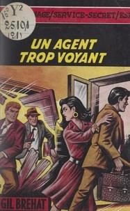 Gil Bréhat - Un agent trop voyant.
