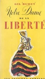Gil Buhet - Notre Dame de la liberté.