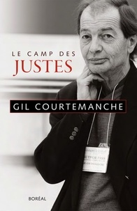 Gil Courtemanche - Le camp des justes.