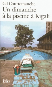 Gil Courtemanche - Un dimanche à la piscine à Kigali.