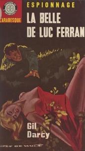 Gil Darcy et Éric Dornes - La belle de Luc Ferran.