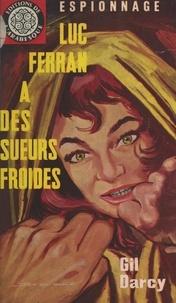 Gil Darcy et Éric Dornes - Luc Ferran a des sueurs froides.
