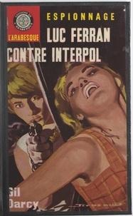 Gil Darcy et Éric Dornes - Luc Ferran contre Interpol.