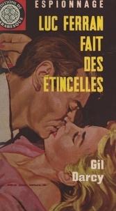 Gil Darcy et Éric Dornes - Luc Ferran fait des étincelles.