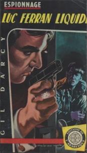 Gil Darcy - Luc Ferran liquide.