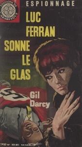 Gil Darcy - Luc Ferran sonne le glas....