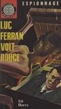 Gil Darcy - Luc Ferran voit rouge.