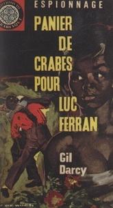 Gil Darcy - Panier de crabes pour Luc Ferran.