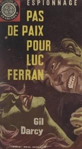 Gil Darcy et Éric Dornes - Pas de paix pour Luc Ferran.