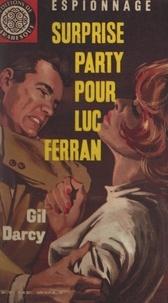 Gil Darcy - Surprise-party pour Luc Ferran.