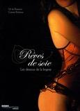 Gil de Bizemont et Corinne Robinson - Rêves de soie - Les dessous de la lingerie.