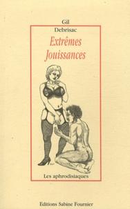 Gil Debrisac - Extrêmes jouissances.