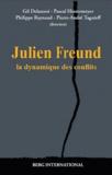 Gil Delannoi et Pascal Hintermeyer - Julien Freund - La dynamique des conflits.