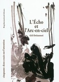 Gil Delannoi - L'Echo et l'Arc-en-ciel - Cinquante-deux essais sur l'attention.