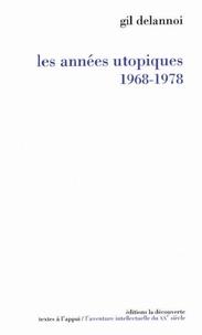 Gil Delannoi - Les années utopiques, 1968-1978.