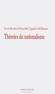 Gil Delannoi et Pierre-André Taguieff - Théories du nationalisme.