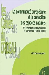 Gil Desmoulin - La communauté européenne et la protection des espaces naturels. - Des financements européens au service de l'action locale.