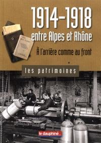 Gil Emprin - 1914-1918 entre Alpes et Rhône - A l'arrière comme au front.