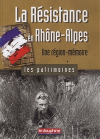 Gil Emprin - La Résistance en Rhône-Alpes, une région-mémoire - Les patrimoines.