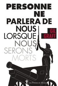 Gil Graff - Personne ne parlera de nous lorsque nous serons morts.