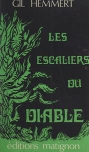 Gil Hemmert - Les escaliers du diable.