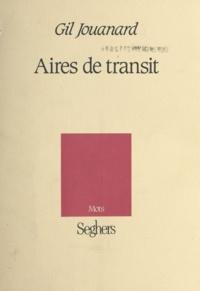 Gil Jouanard - Aires de transit.
