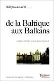 Gil Jouanard - De la Baltique aux Balkans - Journal poétique d'un écrivain voyageur.