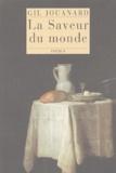 Gil Jouanard - La saveur du monde.