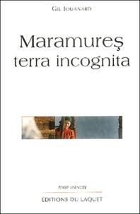 Gil Jouanard - Maramures - Terra incognita.