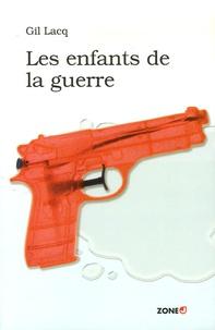 Gil Lacq - Les enfants de la guerre.