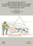 Gil Mons et  Collectif - Relation éducative et transactions pédagogiques dans les disciplines scolaires - L'exemple de l'EPS.