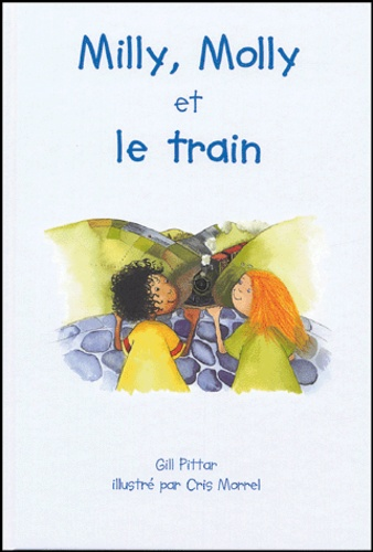 Gil Pittar et Cris Morrel - Milly, Molly et le train.