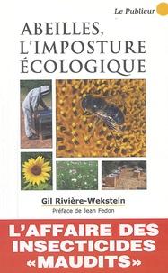 Gil Rivière-Wekstein - Abeilles : l'imposture écologique.