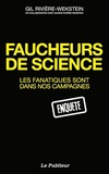 Gil Rivière-Wekstein - Faucheurs de science - Les fanatiques sont dans nos campagnes.