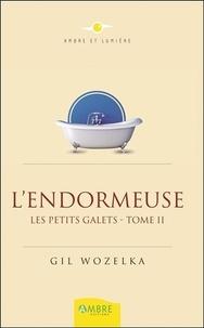 Gil Wozelka - Les petits galets - Tome 2, L'endormeuse.