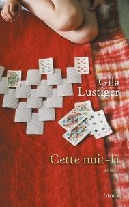 Gila Lustiger - Cette nuit-là.