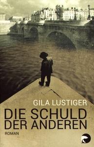 Gila Lustiger - Die Schuld der anderen.