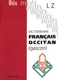 Gilabèrt Narioo et Michel Grosclaude - Dictionnaire français-occitan (gascon) - L-Z.