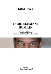 Gilad Evron - Terriblement humain - (Une histoire de violence).
