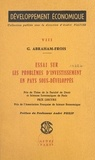 Gilbert Abraham-Frois et André Philip - Essai sur les problèmes d'investissement en pays sous-développés.